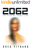 2062: The Year of Transition (Human Obsolescence Book 1)