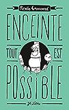 Enceinte, tout est possible (Essais et documents)