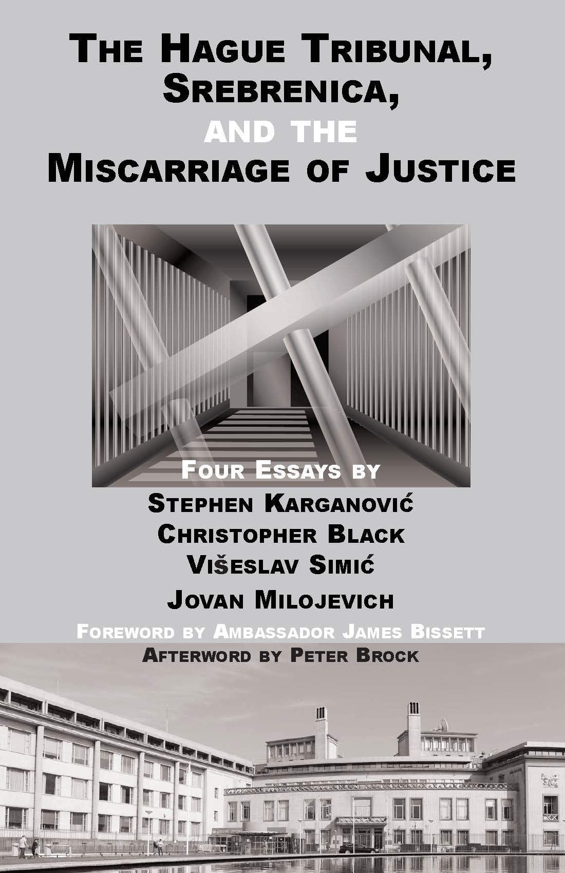 Image result for The Hague Tribunal, Srebrenica, and the Miscarriage of Justice (Unwritten History, Chicago).