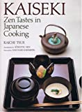 Kaiseki: Zen Tastes in Japanese Cooking