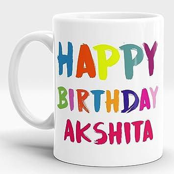 Buy LASTWAVE Happy Birthday Gift For Akshita Best Him Mug Coffee Personalised Gifts 11oz White Ceramic Online At Low