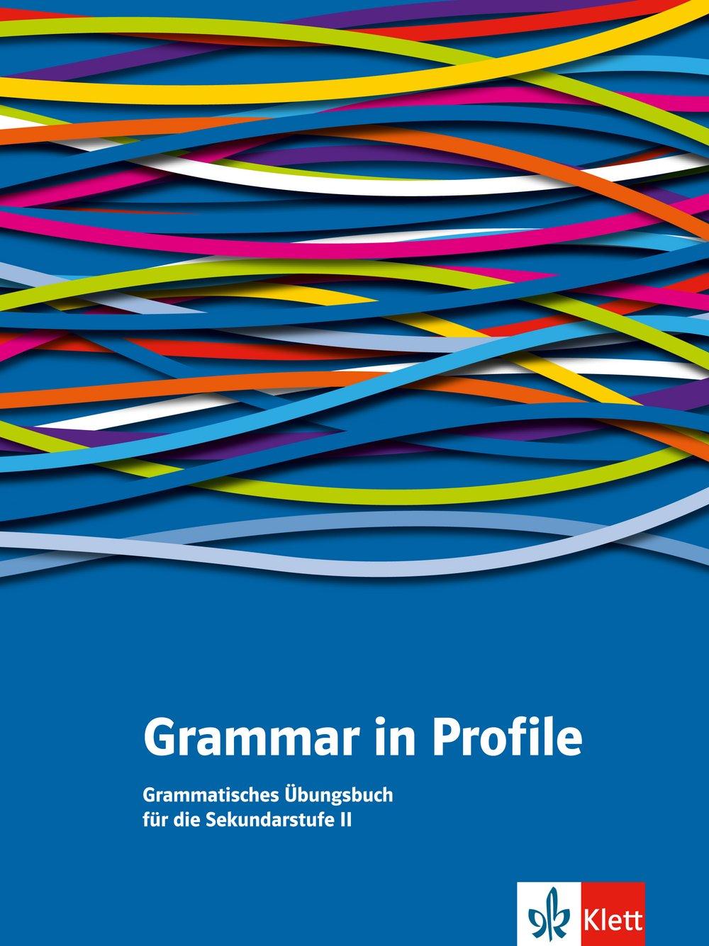 Grammar in Profile: Grammatisches Übungsbuch für die Sekundarstufe II