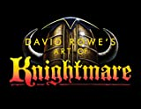 David Rowe's Art of Knightmare
