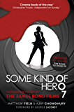 Some Kind of Hero: The Remarkable Story of the James Bond Films (English Edition)
