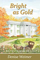 Bright as Gold: Book Four of the Georgia Gold Series Paperback