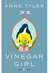 Vinegar Girl: William Shakespeare's The Taming of the Shrew Retold: A Novel (Hogarth Shakespeare) Kindle Edition