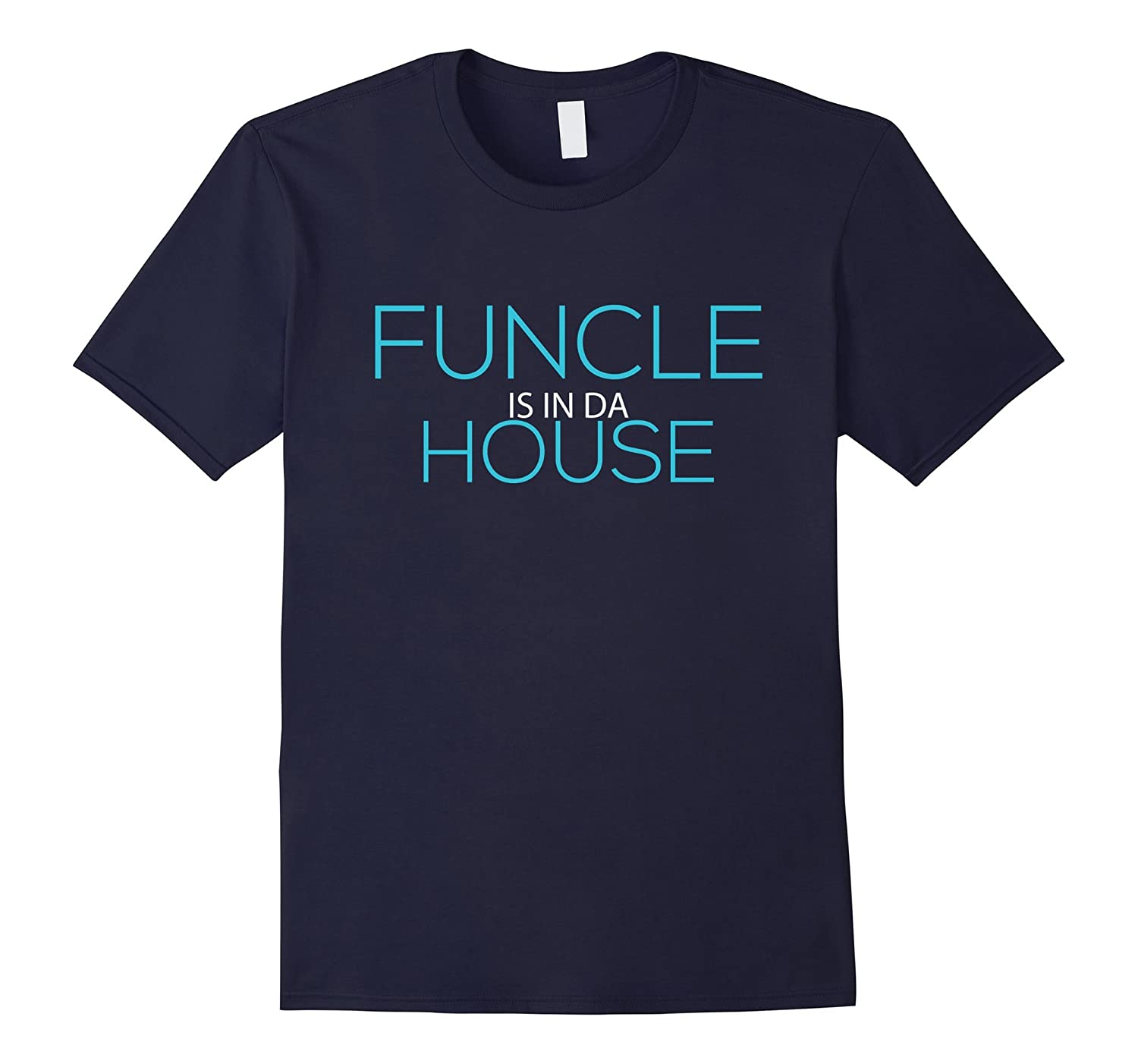 Mens Funcle Is In Da House Best Uncle Funny Tee-FL