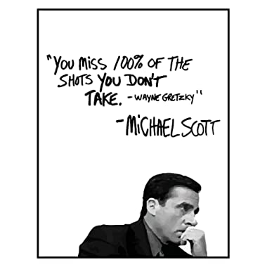 Michael Scott Motivational Quote Poster - You Miss 100% Of The Shots You Dont Take - Wayne Gretzky Quote - 11x14 UNFRAMED Print - Office Decor - Great Gift For Fans Of The Office TV Show