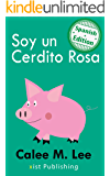 Soy un Cerdito Rosa (I am a Pink Pig) (Xist Kids Spanish Books) (Spanish Edition)