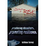 The Social Roots of Risk: Producing Disasters, Promoting Resilience (High Reliability and Crisis Management)