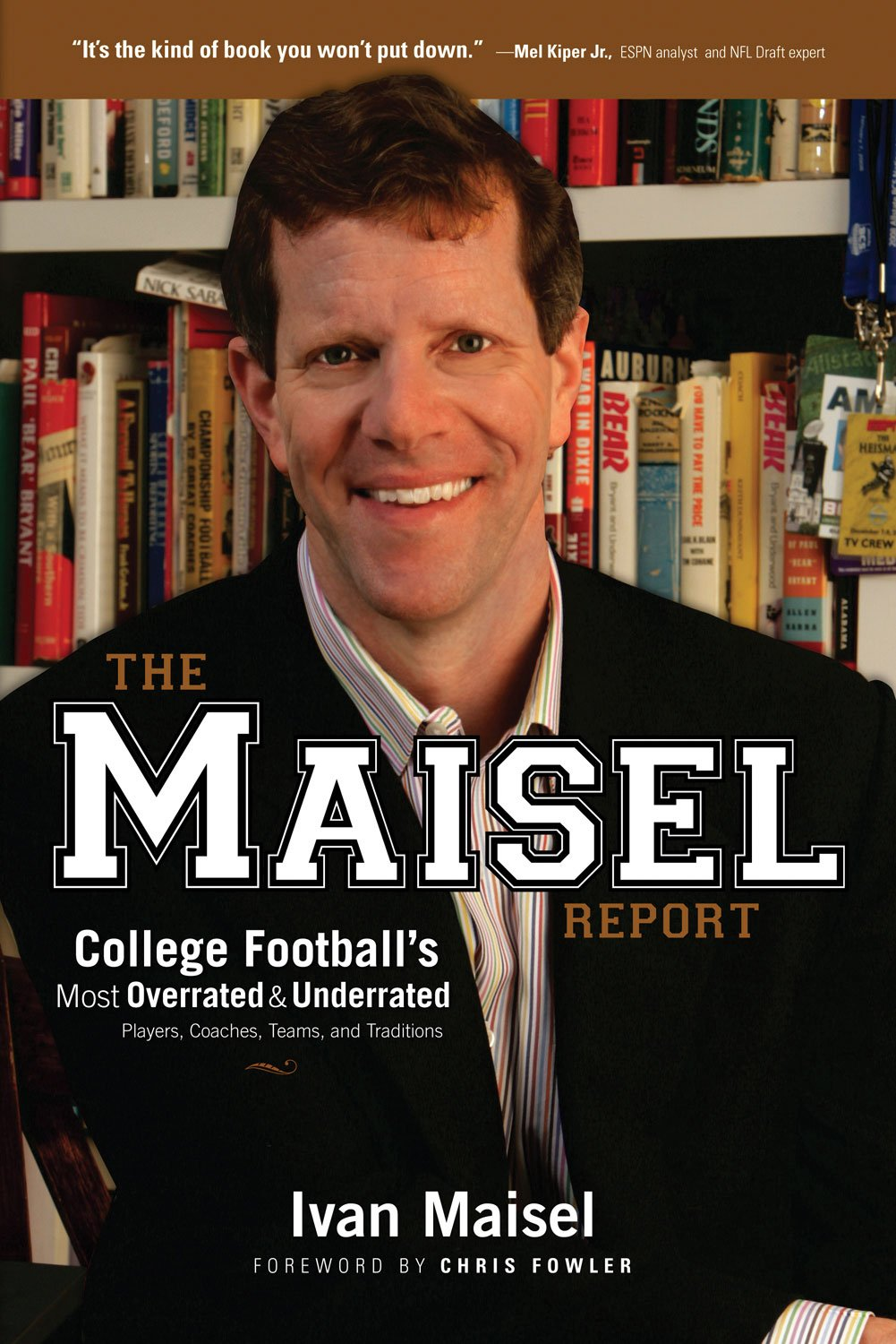 The Maisel Report: College Football's Most Overrated & Underrated Players, Coaches, Teams, and Traditions PDF