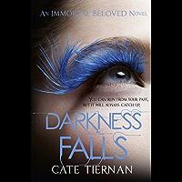 Darkness Falls (Immortal Beloved Book Two): Immortal Beloved: Book Two