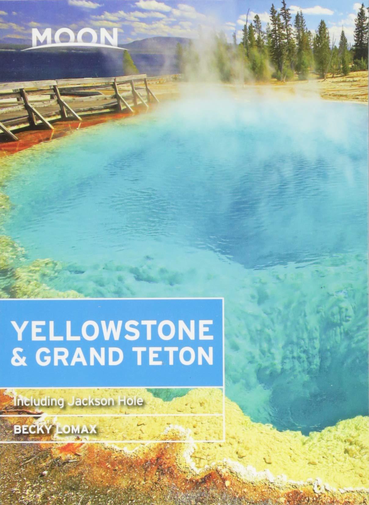 Moon Yellowstone Grand Teton Moon Handbooks Lomax Becky