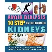 Avoid Dialysis: 10 Step Diet Plan for Healthier Kidneys