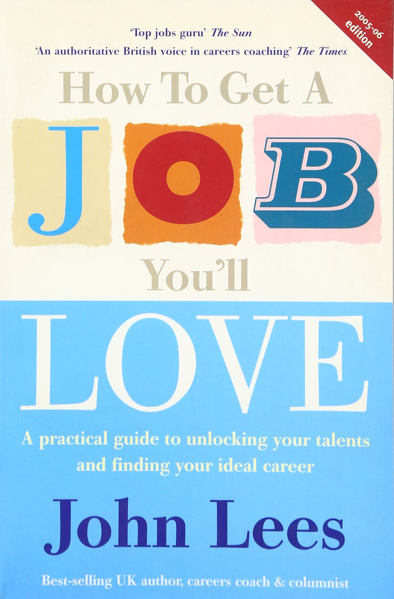 How to Get a Job You'll Love : A Practical Guide to