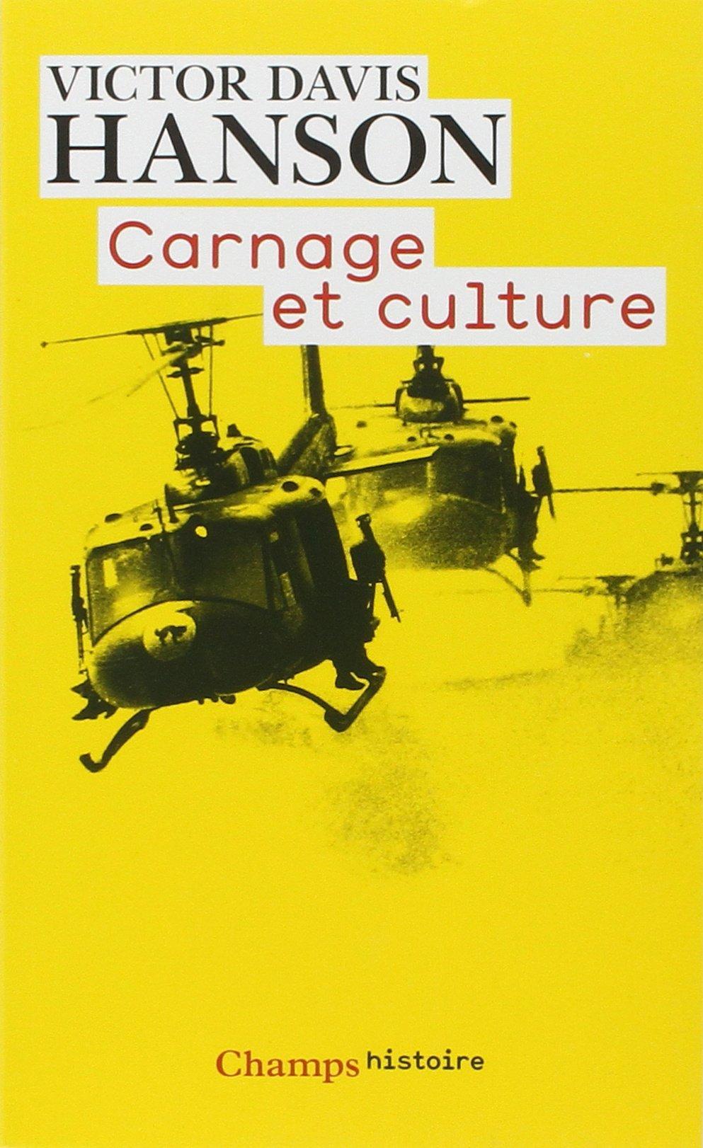 Amazonfr Carnage Et Culture Les Grandes Batailles Qui