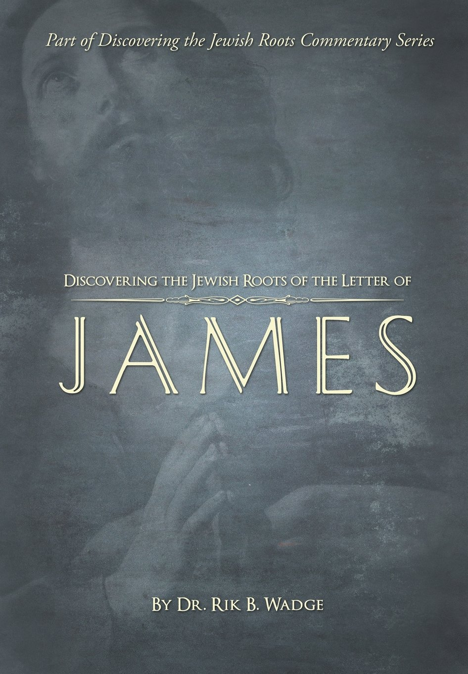 Discovering the Jewish Roots of the Letter of James: Part of the Discovering the Jewish Roots Series pdf