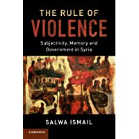 The Rule of Violence: Subjectivity, Memory and Government in Syria: 50