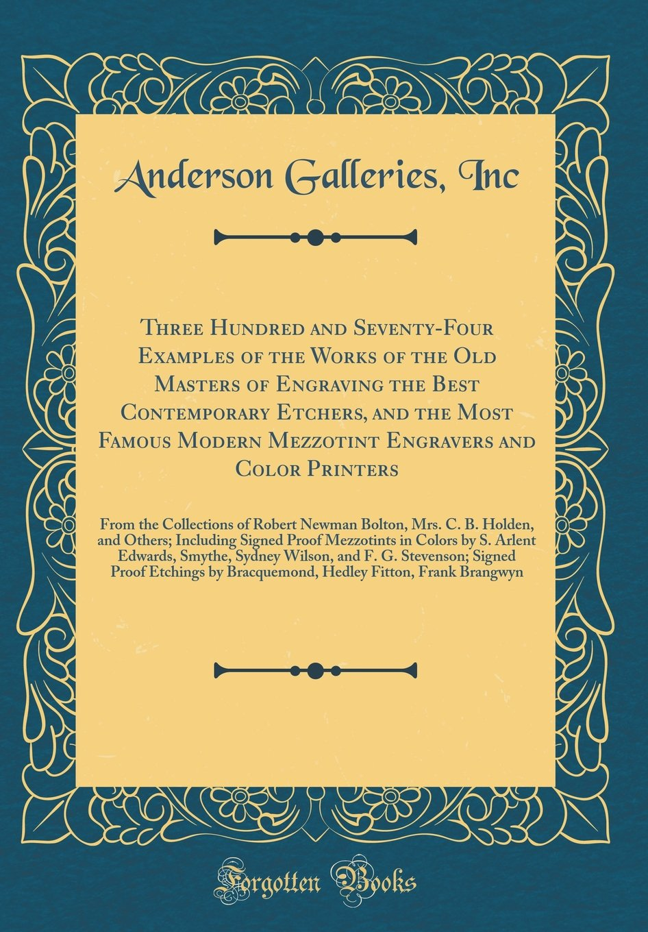 Three Hundred and Seventy-Four Examples of the Works of the Old Masters of Engraving the Best Contemporary Etchers, and the Most Famous Modern Newman Bolton, Mrs. C. B. Holden, and Oth pdf