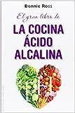 El Gran Libro De La Cocina Ácido-Alcalina (SALUD Y VIDA NATURAL)