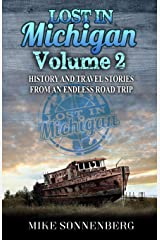 Lost In Michigan Volume 2: History and Travel Stories From an Endless Road Trip Paperback
