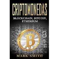 Criptomonedas: Blockchain, Bitcoin, Ethereum (Libro en Español/Cryptocurrency Book Spanish Version)