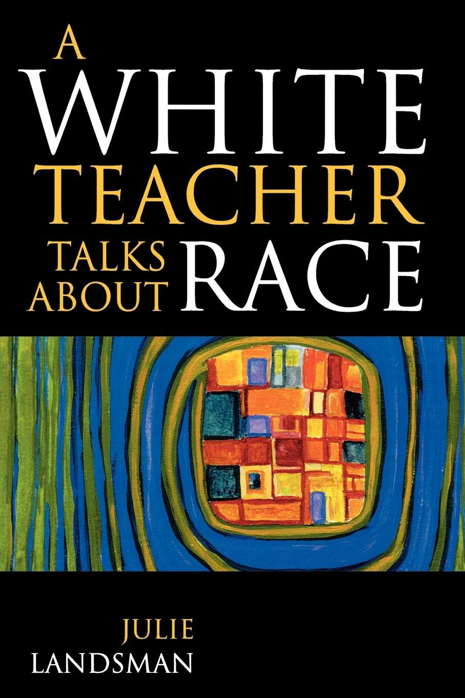 The Power Of Teacher Expectations How Racial Bias Hinders Student >> A White Teacher Talks About Race Julie Landsman 9781578861811