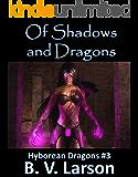 Of Shadows and Dragons (Hyborean Dragons Book 3)