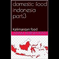 domestic food indonesia part3: Kalimantan food (domestic food indonesia part 2)
