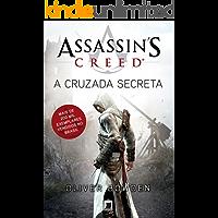 A Cruzada Secreta - Assassin´s Creed (Assassin's Creed Livro 3)