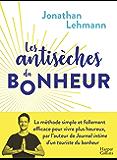 Les Antisèches du Bonheur : La méthode simple et efficace pour vivre plus heureux (HarperCollins) (French Edition)