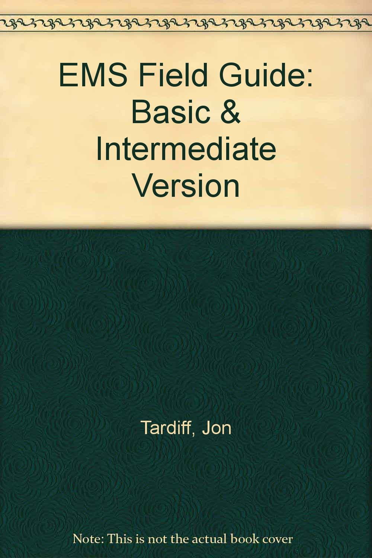 EMS Field Guide: Basic & Intermediate Version pdf