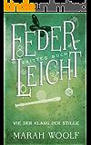FederLeicht. Wie der Klang der Stille (FederLeichtSaga 3) (German Edition)