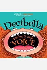 Decibella and Her 6 Inch Voice (Communicate With Confidence) Paperback
