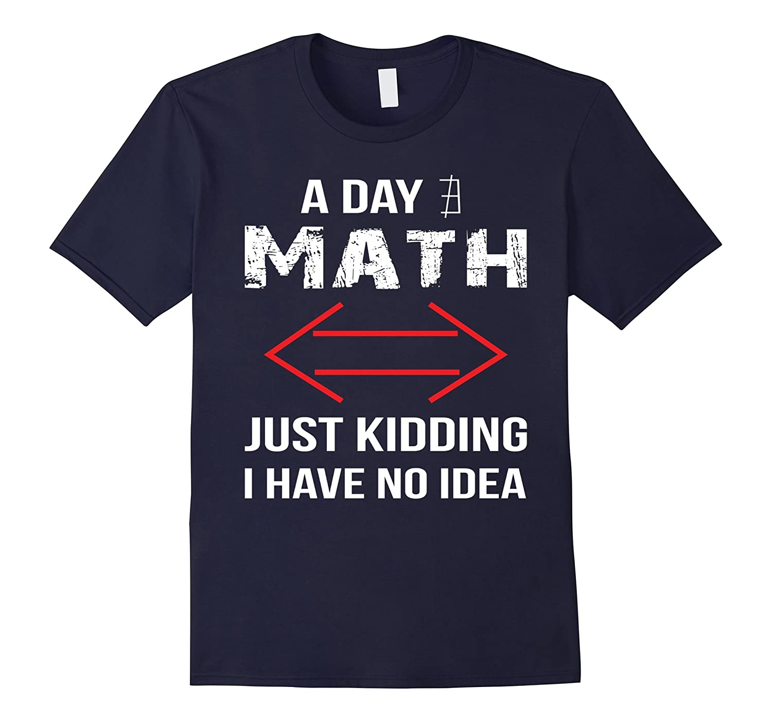 A day without math funny shirt great gift for math lover-T-Shirt