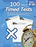 Image for Humble Math - 100 Days of Timed Tests: Multiplication: Grades 3-5, Math Drills, Digits 0-12, Reproducible Practice…