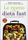 Le ricette della dieta fast. 150 piatti appetitosi per i tuoi «giorni fast»