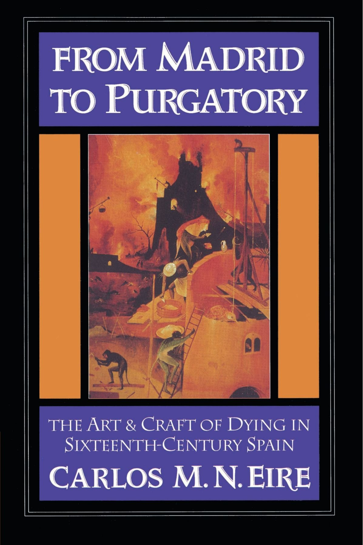 Download From Madrid to Purgatory: The Art and Craft of Dying in Sixteenth-Century Spain (Cambridge Studies in Early Modern History) ebook