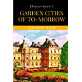 Garden Cities of To-Morrow (Illustrated Edition)
