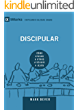 Discipular (Discipling): Spanish (9Marks) (Building Healthy Churches (Spanish)) (Spanish Edition)