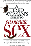 A Tired Woman's Guide to Passionate Sex: Reclaim Your Desire and Reignite Your Relationship