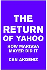 The Return of Yahoo: How Marissa Mayer Did It Kindle Edition