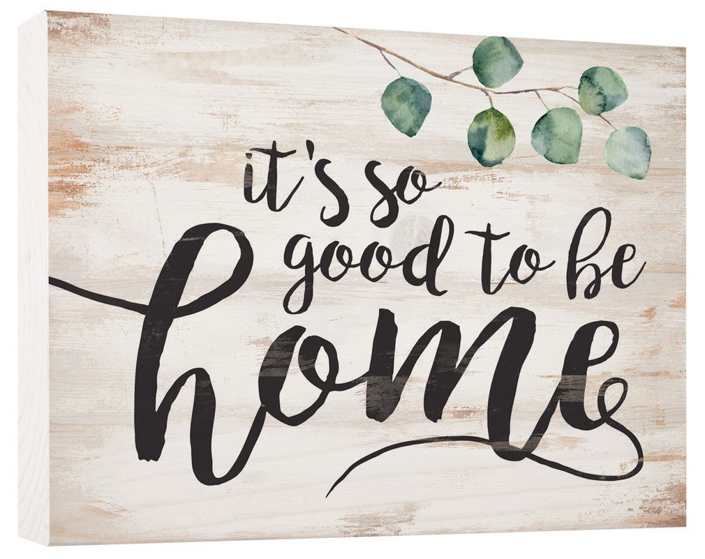 It's So Good to Be Home Whitewash 5.5 x 7.5 Solid Wood Barnhouse Block Sign