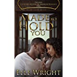 Made To Hold You (Decades: A Journey of African American Romance)