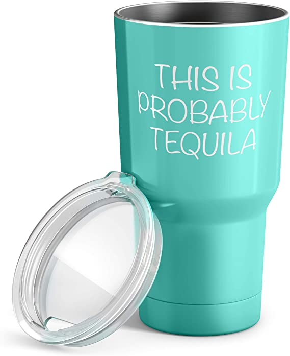 This Is Probably Tequila 30 oz Stainless Steel Tumbler with Lid - Vacuum Insulated Large Funny Travel Mug Tumblers in Teal