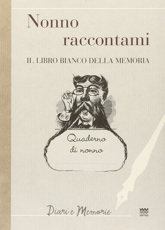 Nonno raccontami. Il libro bianco della memoria Copertina rigida – 1 ott 2013 F. Marini Sarnus 8856301539 History / Modern / General