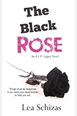 The Black Rose: An A.L.P. Legacy Novel: Book 2 Kindle Edition
