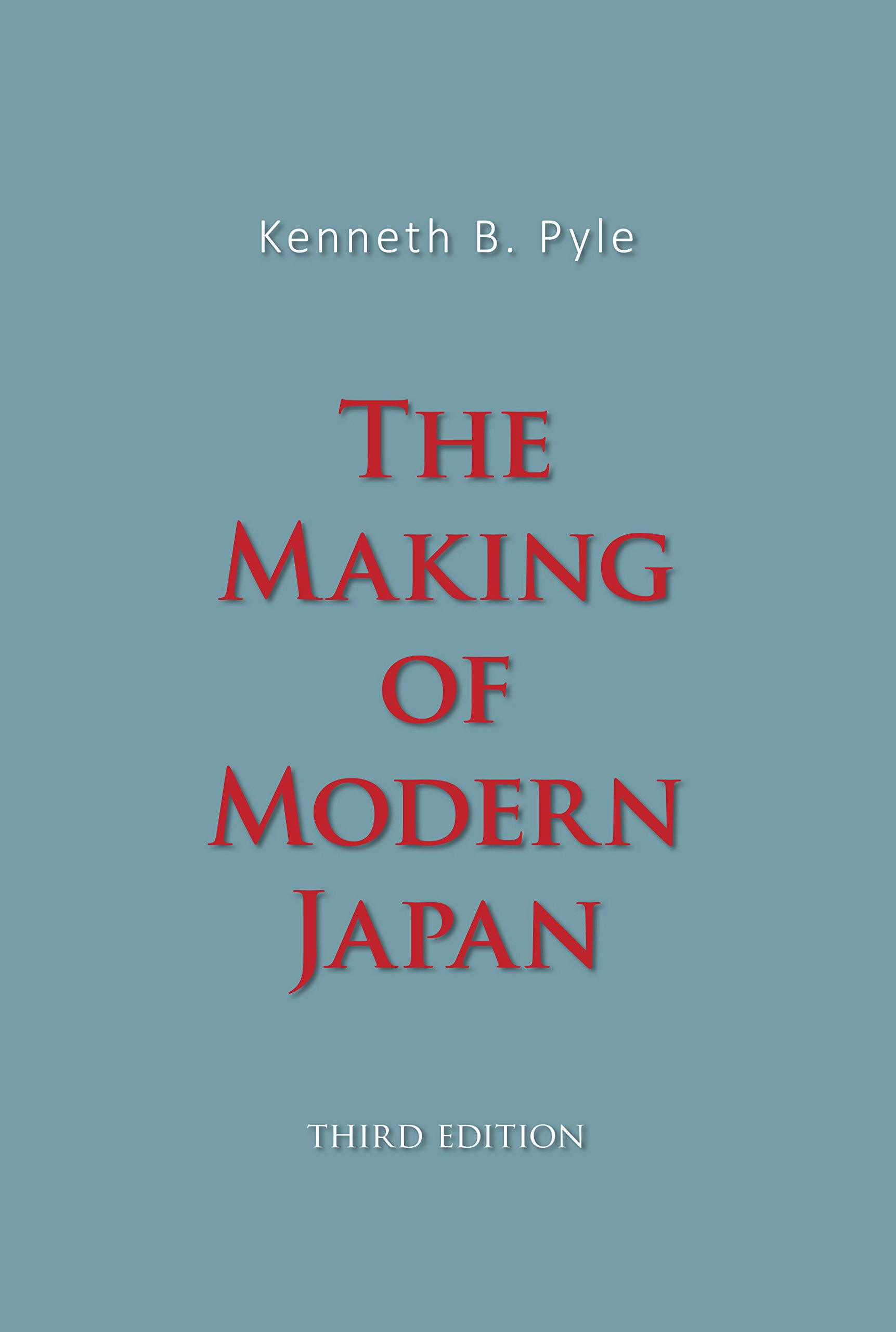 The making of modern japan kenneth b pyle 9781506697444 amazon the making of modern japan kenneth b pyle 9781506697444 amazon books fandeluxe Images