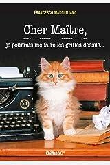 Cher Maître, je pourrais me faire les griffes dessus (French Edition) Kindle Edition