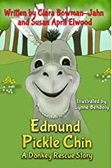 Edmund Pickle Chin: A Donkey Rescue Story Kindle Edition